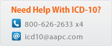 Have questions about ICD-10? 1-800-626-2633 X4