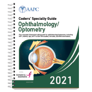 Coders' Specialty Guide 2021: Ophthalmology/ Optometry
