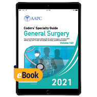 Coders' Specialty Guide 2021: General Surgery (Volume I & II) - eBook