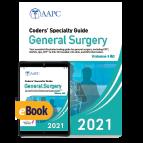 Coders' Specialty Guide 2021: General Surgery (Volume I & II) - Print + eBook