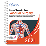 Coders' Specialty Guide 2021: Vascular Surgery