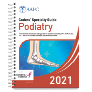 Coders' Specialty Guide 2021: Podiatry