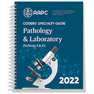Coders' Specialty Guide 2022: Pathology/ Laboratory (Volume I & II)
