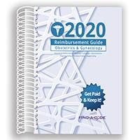 2020 Reimbursement Guide for Obstetrics & Gynecology (Find a Code)