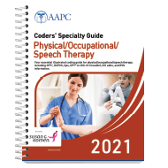 Coders' Specialty Guide 2021: Physical /Occupational/Speech Therapy