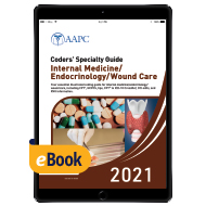 Coders' Specialty Guide 2021: Internal Medicine/ Endocrinology/ Wound Care - eBook