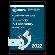Coders' Specialty Guide 2022: Pathology/ Laboratory (Volume I & II) - eBook