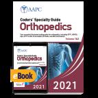 Coders' Specialty Guide 2021: Orthopedics (Volume 1 & II) - Print + eBook