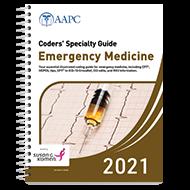 Coders' Specialty Guide 2021: Emergency Medicine