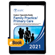 Coders' Specialty Guide 2021: Family Practice/ Primary Care - eBook