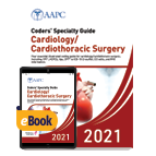 Coders' Specialty Guide 2021: Cardiology/ Cardiothoracic Surgery - Print + eBook