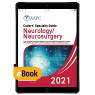 Coders' Specialty Guide 2021: Neurology/ Neurosurgery - eBook