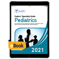 Coders' Specialty Guide 2021: Pediatrics - eBook