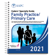 Coders' Specialty Guide 2021: Family Practice/ Primary Care