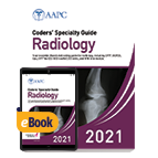 Coders' Specialty Guide 2021: Radiology - Print + eBook