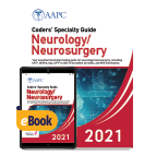 Coders' Specialty Guide 2021: Neurology/ Neurosurgery - Print + eBook