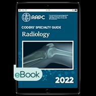 Coders' Specialty Guide 2022: Radiology - eBook