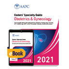 Coders' Specialty Guide 2021: Obstetrics & Gynecology - Print + eBook
