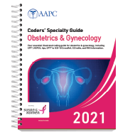 Coders' Specialty Guide 2021: Obstetrics & Gynecology