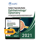 Coders' Specialty Guide 2021: Ophthalmology/ Optometry - Print + eBook