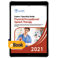 Coders' Specialty Guide 2021: Physical /Occupational/Speech Therapy - eBook