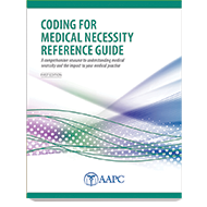 Coding for Medical Necessity Reference Guide - First Edition