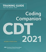 CDT 2021 Coding Companion: Training Guide for the Dental Team (ADA)