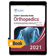 Coders' Specialty Guide 2021: Orthopedics (Volume 1 & II) - eBook
