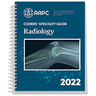 Coders' Specialty Guide 2022: Radiology