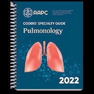 Coders' Specialty Guide 2022: Pulmonology