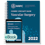 Coders' Specialty Guide 2022: Vascular Surgery - Print + eBook