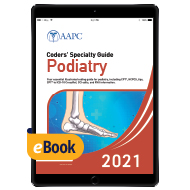 Coders' Specialty Guide 2021: Podiatry - eBook