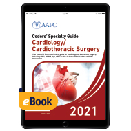 Coders' Specialty Guide 2021: Cardiology/ Cardiothoracic Surgery - eBook