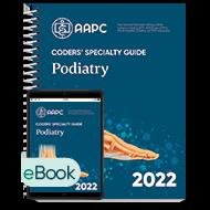 Coders' Specialty Guide 2022: Podiatry - Print + eBook
