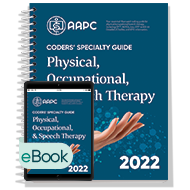 Coders' Specialty Guide 2022: Physical /Occupational/Speech Therapy - Print + eBook