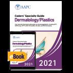Coders' Specialty Guide 2021: Dermatology/ Plastics - Print + eBook