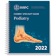 Coders' Specialty Guide 2022: Podiatry