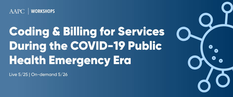 Coding & Billing for Services During the COVID-19 Public Health Emergency Era
