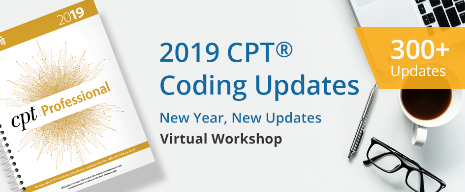 CPT Coding Updates for 2019 - AAPC Workshop