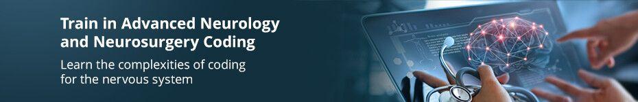 Advanced Neurology and Neurosurgery Coding Course Online