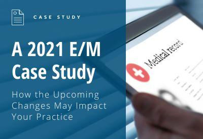 2021 eBrief E/M Case Study
