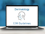 E/M Guideline Changes: Dermatology