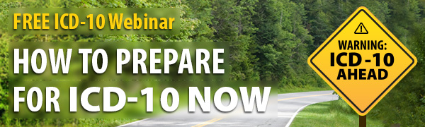 Free ICD-10 Webinar : How to Prepare for ICD-10 Now