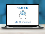 E/M Guideline Changes: Neurology