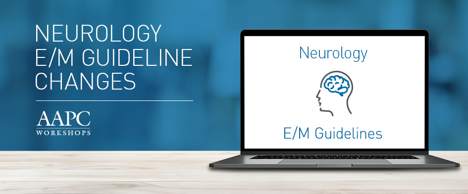 Neurology E/M guidelines change workshop